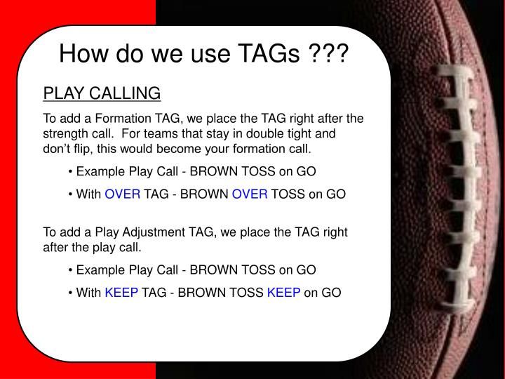 How do we use TAGs ???