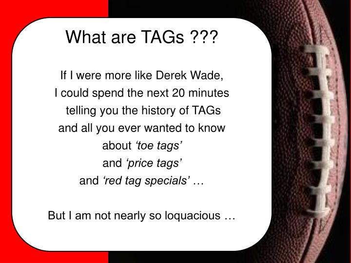 What are TAGs ???