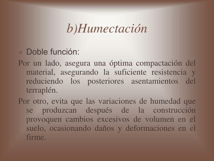 b)Humectación
