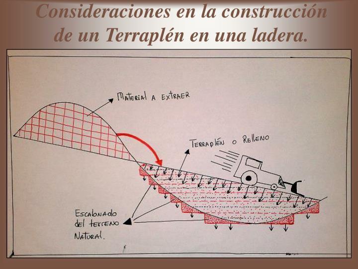 Consideraciones en la construcción de un Terraplén en una ladera.