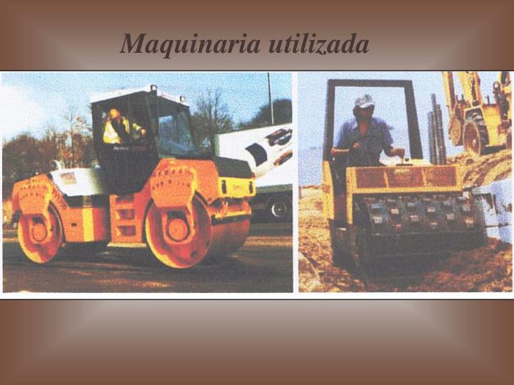Maquinaria utilizada