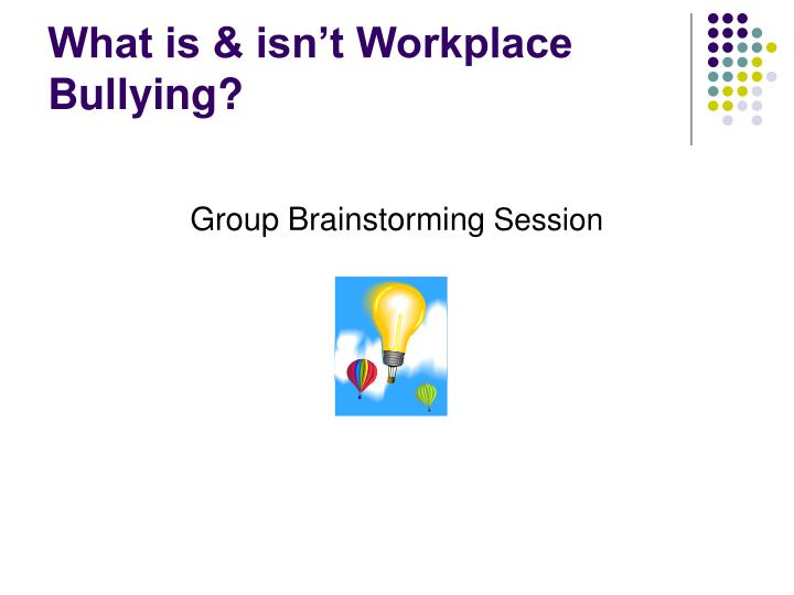 What is & isn't Workplace Bullying?