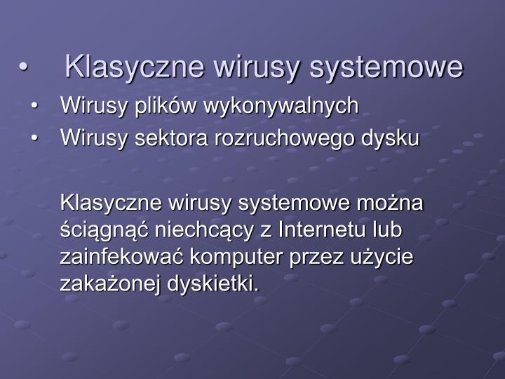 Klasyczne wirusy systemowe