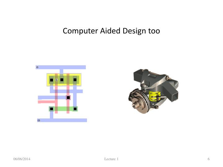 Computer Aided Design too