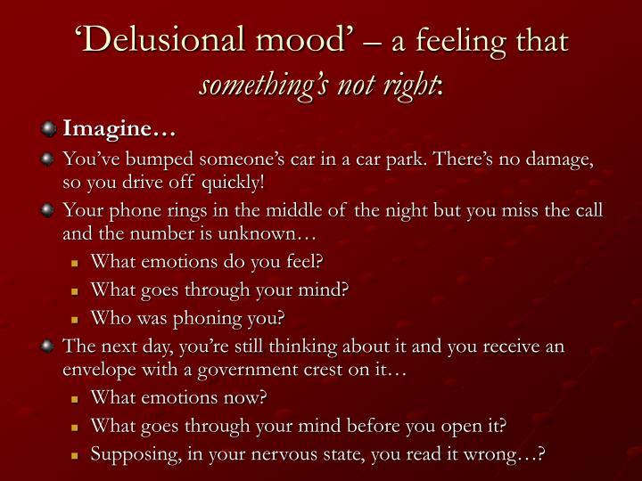 'Delusional mood'