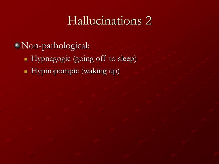 Hallucinations 2