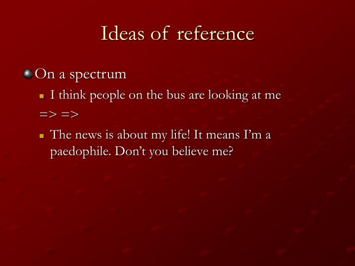 Ideas of reference