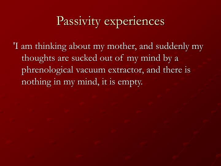 Passivity experiences