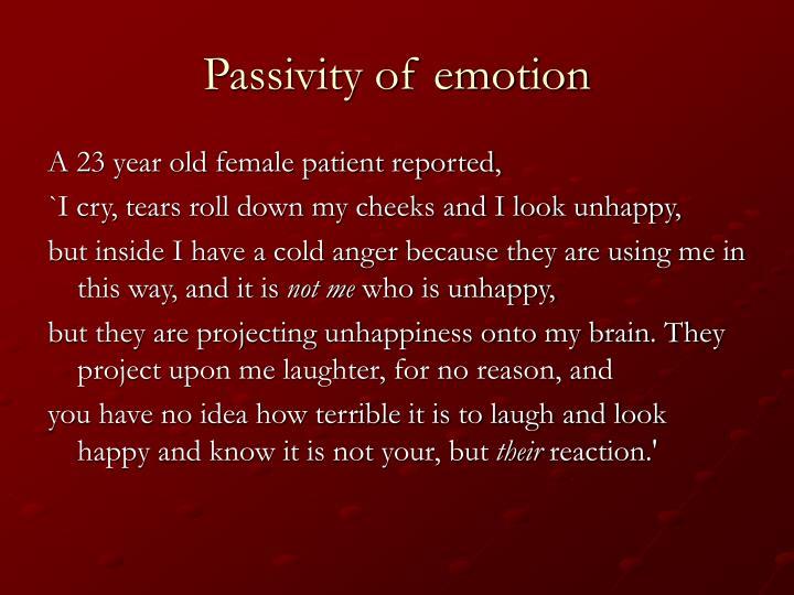 Passivity of emotion
