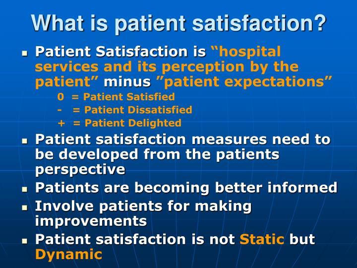 What is patient satisfaction?