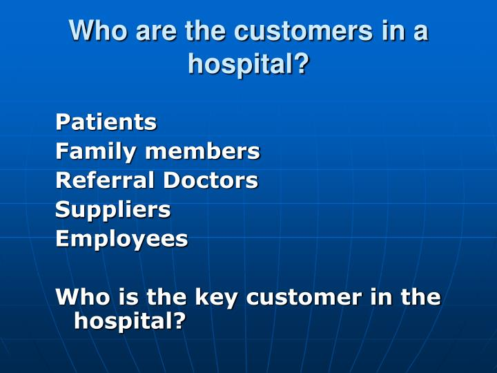 Who are the customers in a hospital?