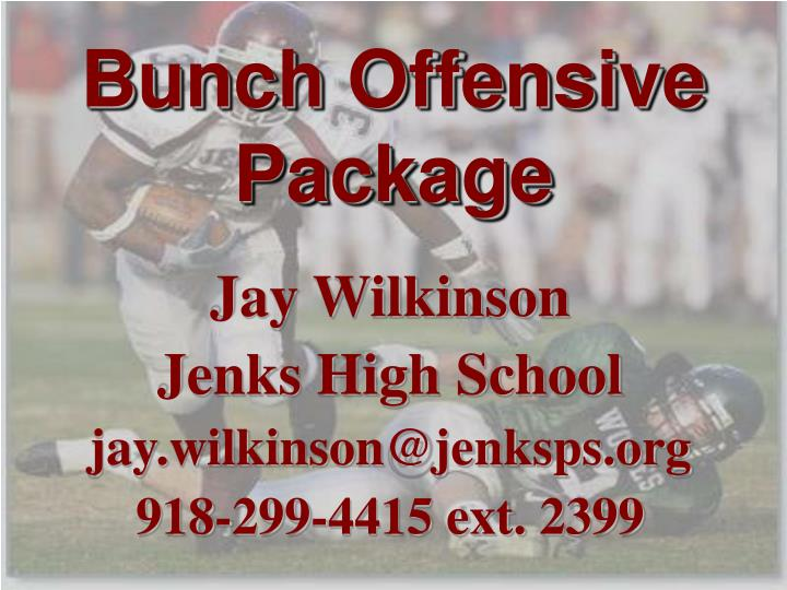 Bunch Offensive Package