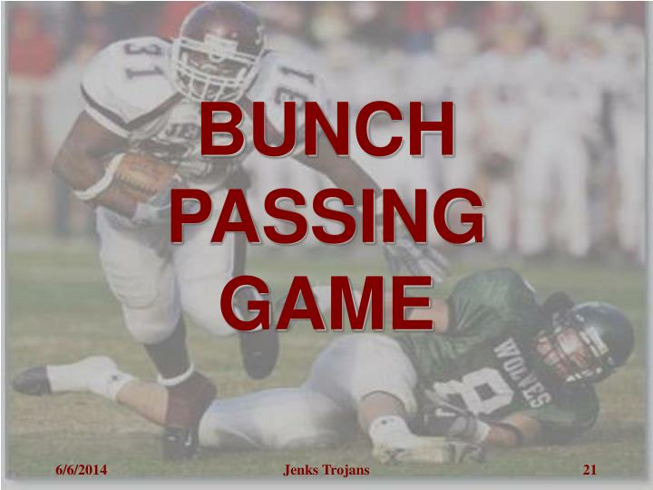 BUNCH PASSING GAME