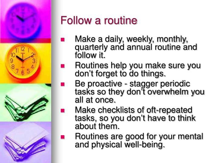 Follow a routine