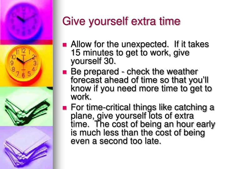 Give yourself extra time