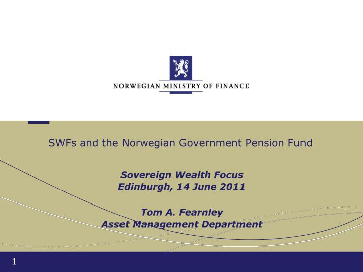SWFs and the Norwegian Government Pension Fund