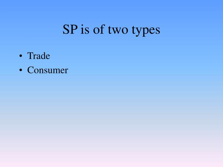 SP is of two types