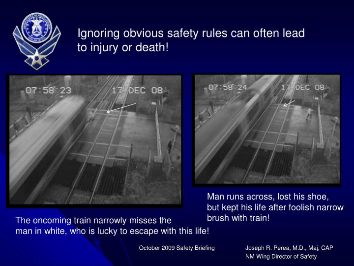 Ignoring obvious safety rules can often lead