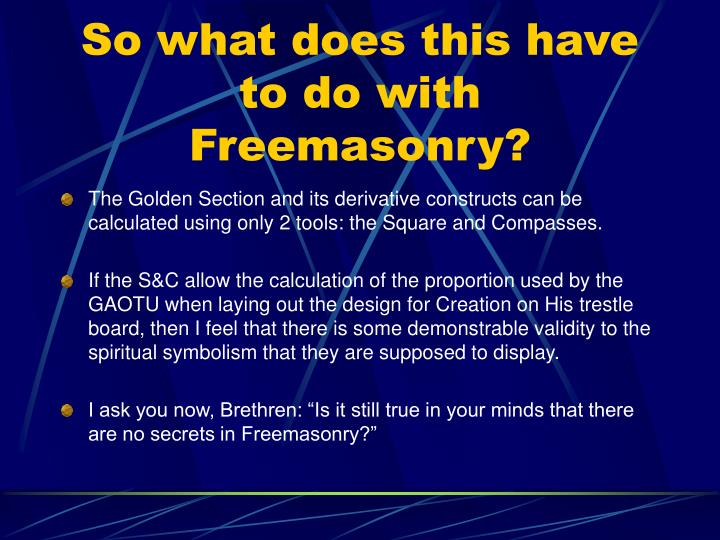So what does this have to do with Freemasonry?