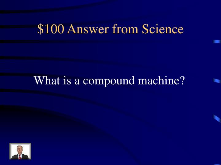 $100 Answer from Science
