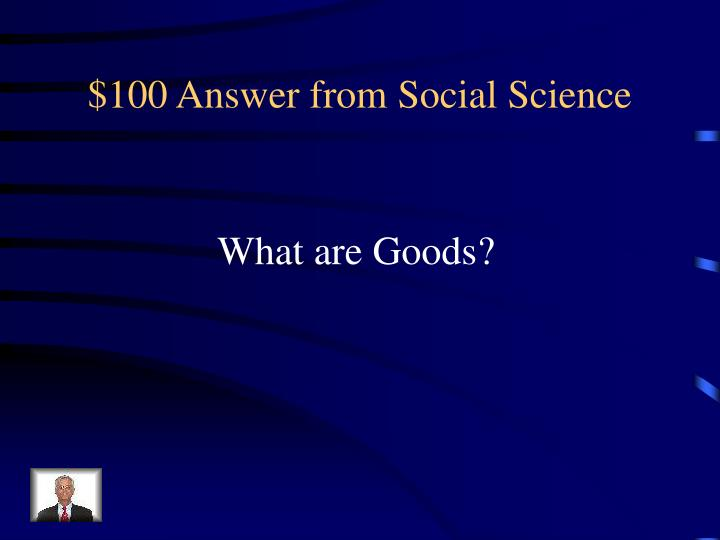 $100 Answer from Social Science