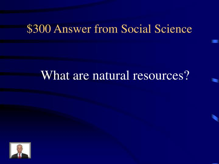 $300 Answer from Social Science