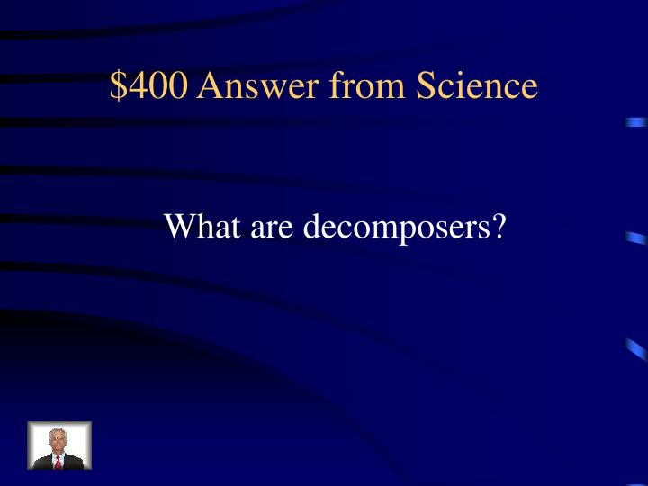 $400 Answer from Science