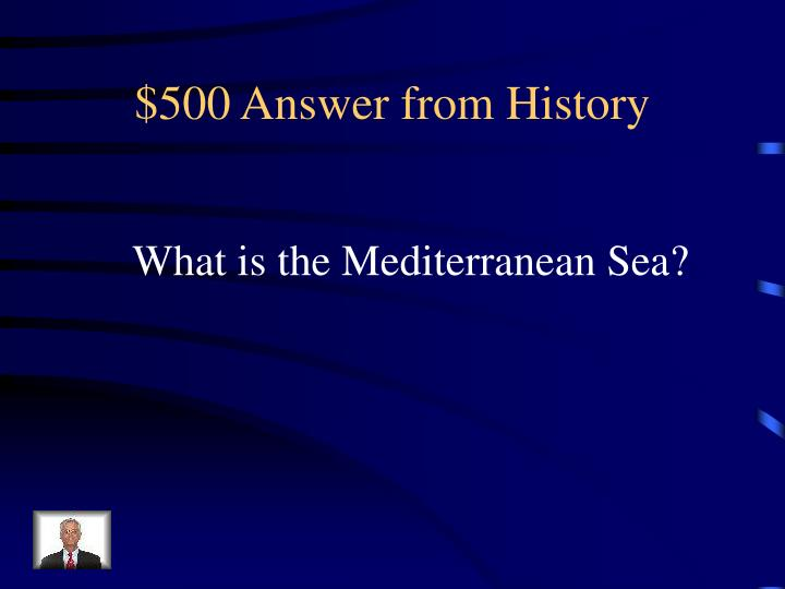 $500 Answer from History
