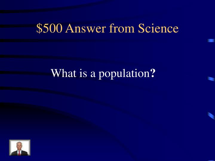 $500 Answer from Science