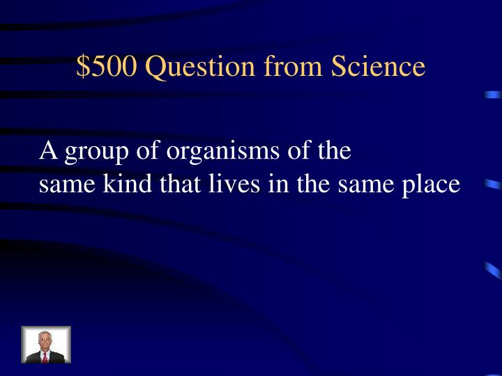 $500 Question from Science
