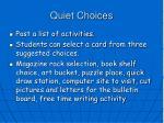 quiet choices