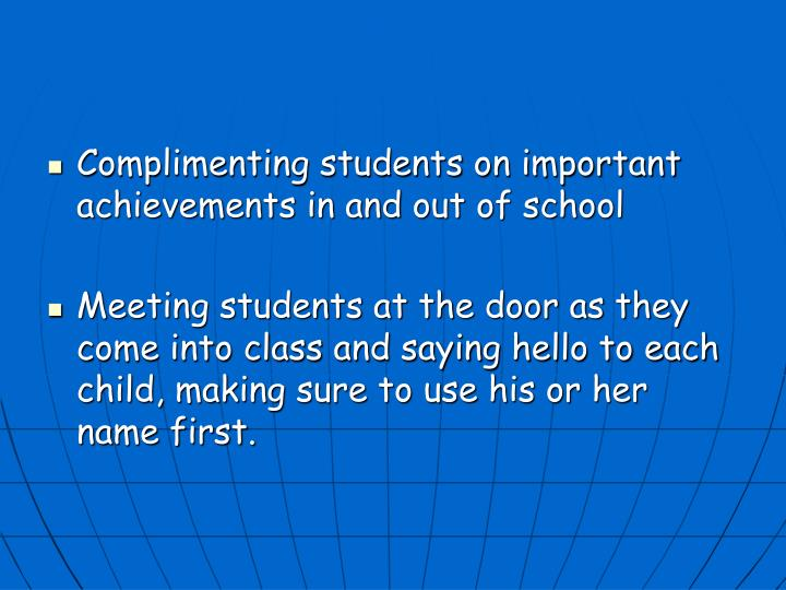 Complimenting students on important achievements in and out of school