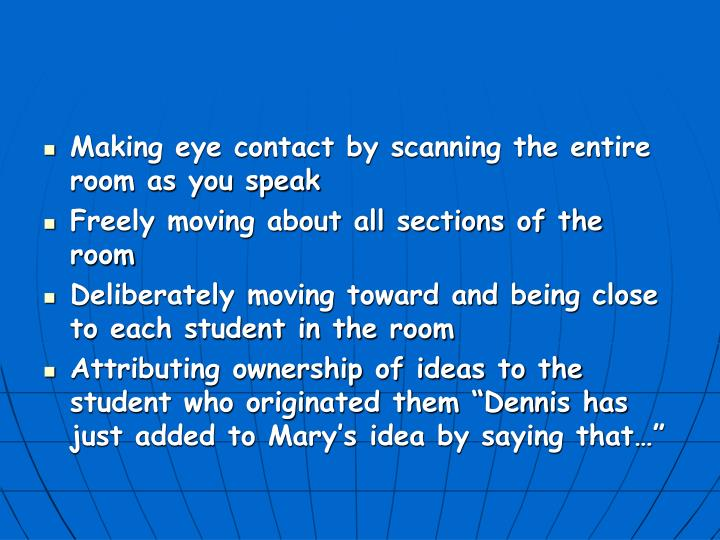 Making eye contact by scanning the entire room as you speak
