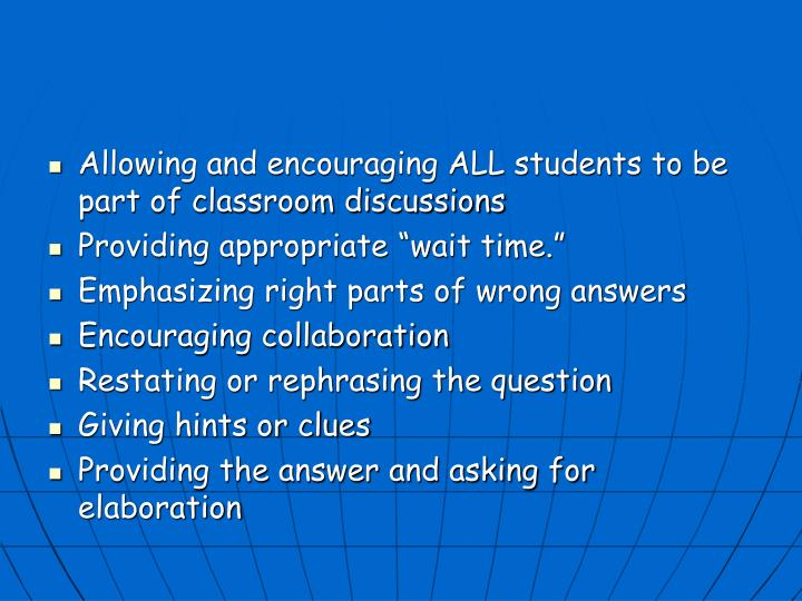 Allowing and encouraging ALL students to be part of classroom discussions
