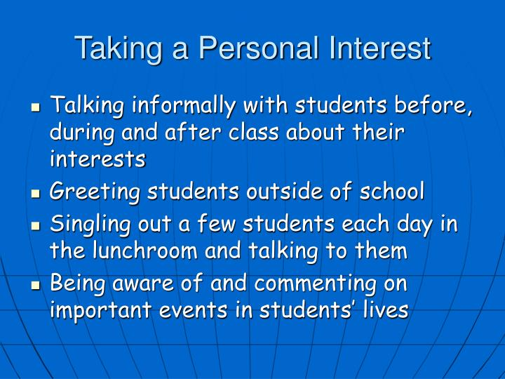 Taking a Personal Interest