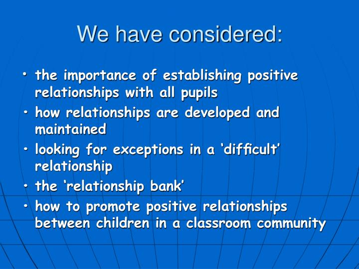 We have considered: