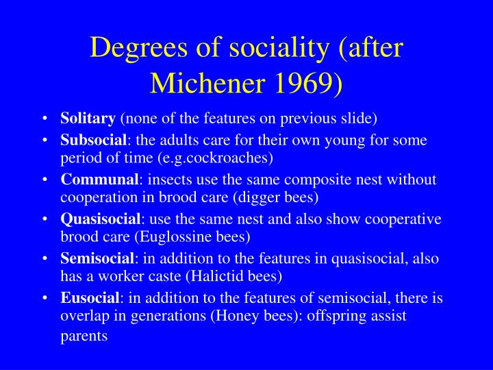 Degrees of sociality (after Michener 1969)