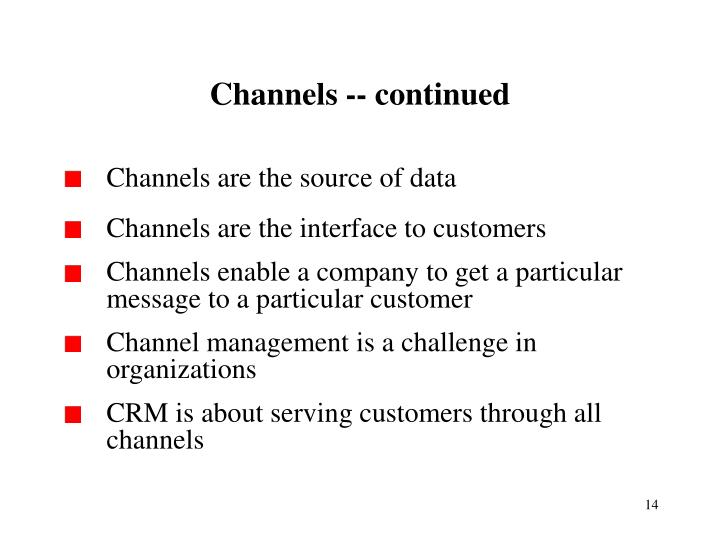 Channels -- continued