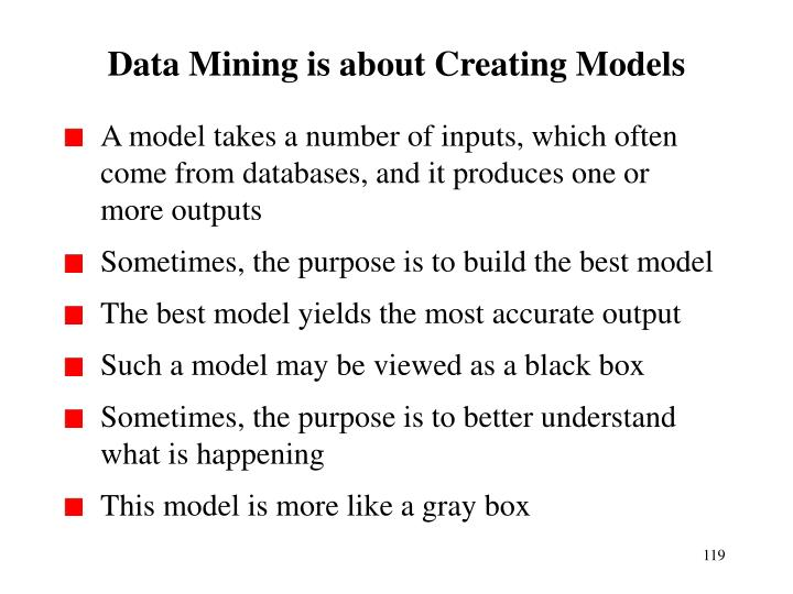 Data Mining is about Creating Models
