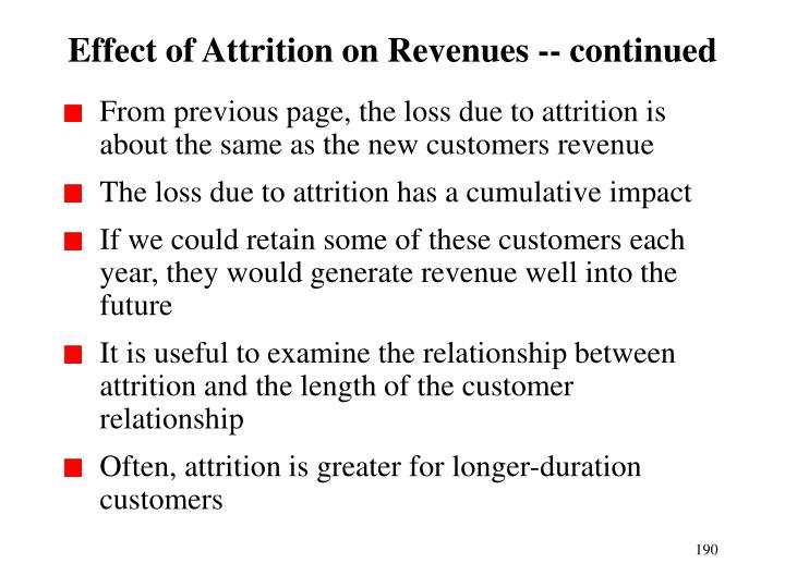 Effect of Attrition on Revenues -- continued