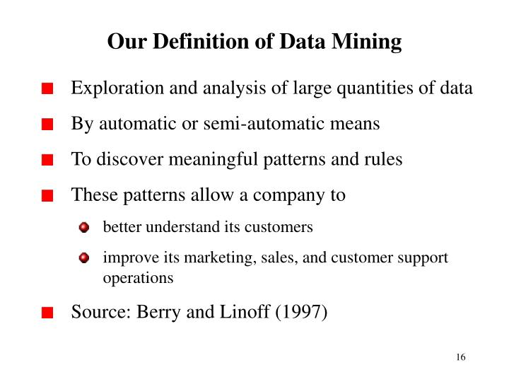 Our Definition of Data Mining