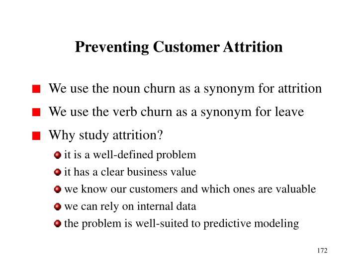Preventing Customer Attrition