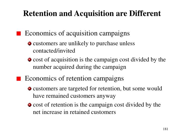 Retention and Acquisition are Different