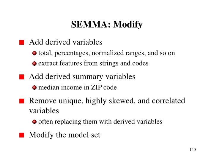 SEMMA: Modify