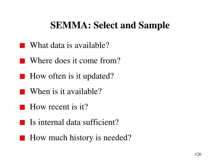 SEMMA: Select and Sample