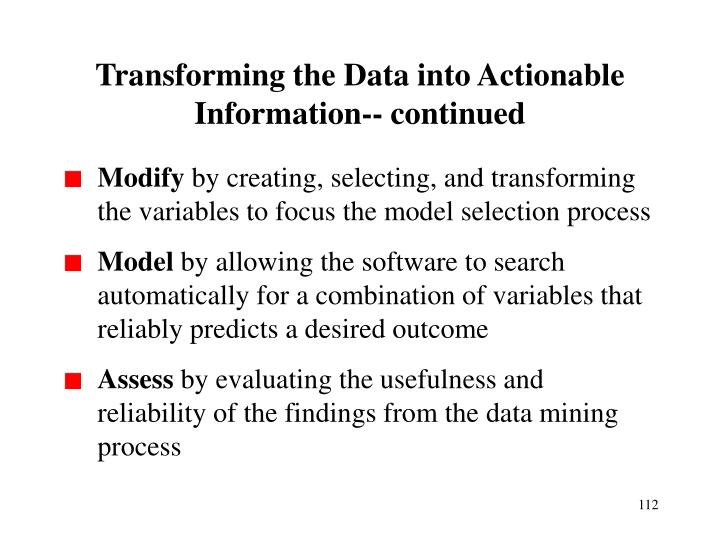 Transforming the Data into Actionable Information-- continued