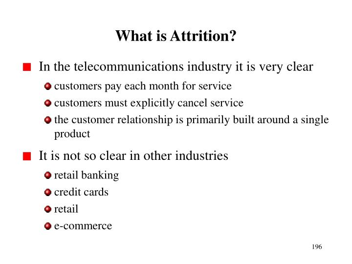 What is Attrition?