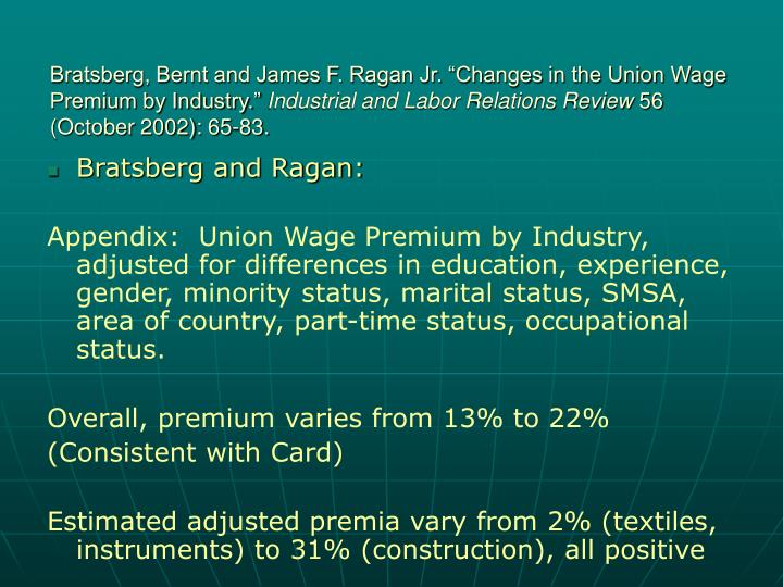 "Bratsberg, Bernt and James F. Ragan Jr. ""Changes in the Union Wage Premium by Industry."""