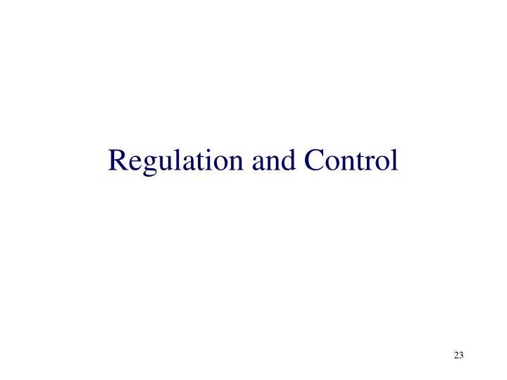 Regulation and Control