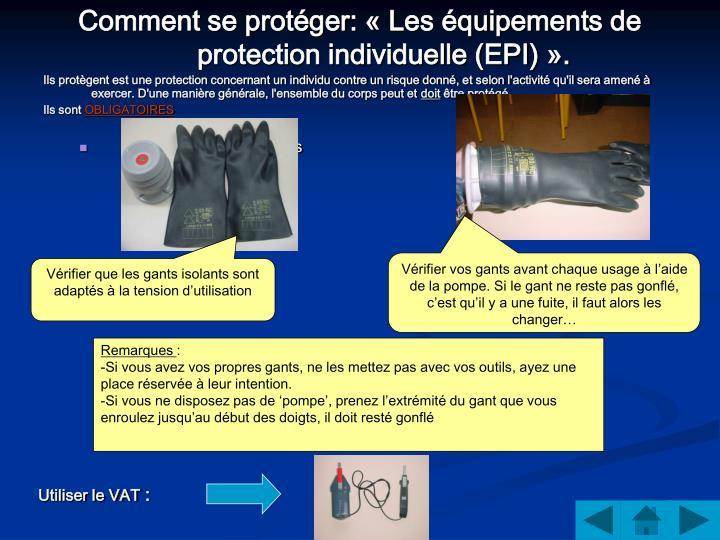 Comment se protéger: «Les équipements de protection individuelle (EPI)».